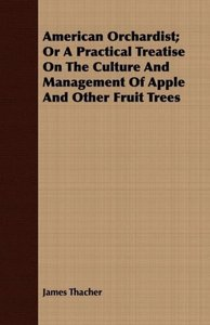 American Orchardist; Or A Practical Treatise On The Culture And
