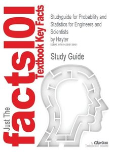 Studyguide for Probability and Statistics for Engineers and Scie