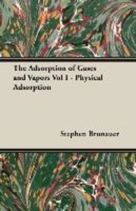 The Adsorption of Gases and Vapors Vol I - Physical Adsorption