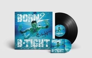 Born 2 B-Tight (LP signiert+CD)