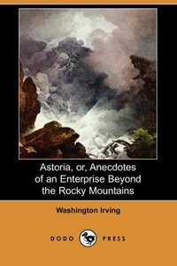 ASTORIA OR ANECDOTES OF AN ENT