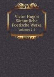 Hugo, V: Victor Hugo's Sämmtliche Poetische Werke