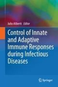 Control of Innate and Adaptive Immune Responses during Infectiou
