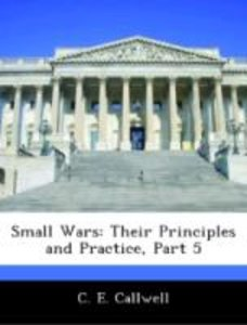 Small Wars: Their Principles and Practice, Part 5