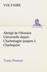 Abrégé de l'Histoire Universelle depuis Charlemagne jusques à Ch