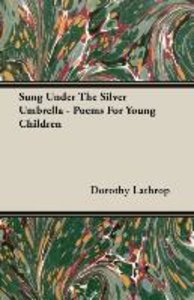 Sung Under The Silver Umbrella - Poems For Young Children