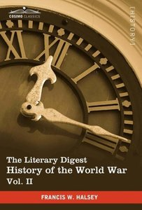 The Literary Digest History of the World War, Vol. II (in Ten Vo