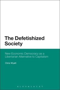 The Defetishized Society: New Economic Democracy as a Libertaria