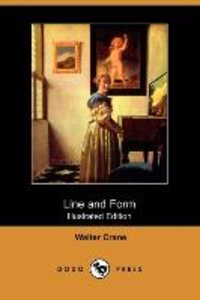 Line and Form (Illustrated Edition) (Dodo Press)
