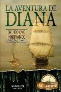 La Aventura de Diana. Emprendiendo E Innovando Contra Viento y M