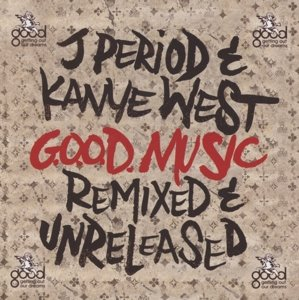 Good Music-Remixed and Unreleased