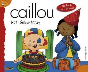 Caillou Geschichtenbuch 11. Caillou hat Geburtstag