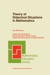 Theory of Didactical Situations in Mathematics