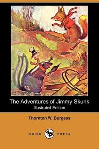 The Adventures of Jimmy Skunk (Illustrated Edition) (Dodo Press)