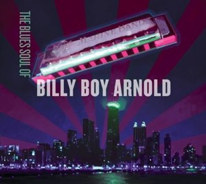 The Blues Sould Of Billy Boy Arnold
