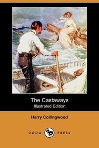 The Castaways (Illustrated Edition) (Dodo Press)