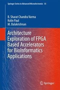 Architecture Exploration of FPGA Based Accelerators for BioInfor