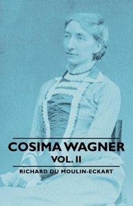 Cosima Wagner - Vol. II