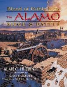 Blood of Noble Men: The Alamo - Siege and Battle