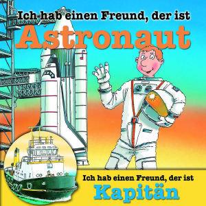 Ich hab einen Freund, der ist Astronaut / Kapitän