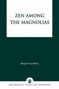 Zen Among the Magnolias