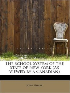 The School System of the State of New York (As Viewed by a Canad