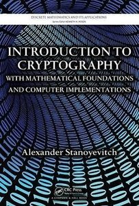 Introduction to Cryptography with Mathematical Foundations and C