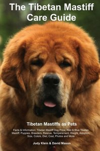 The Tibetan Mastiff Care Guide. Tibetan Mastiff as Pets Facts &