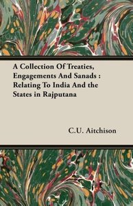 A Collection Of Treaties, Engagements And Sanads