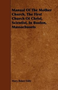 Manual of the Mother Church, the First Church of Christ, Scienti