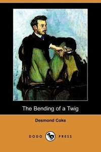 The Bending of a Twig (Dodo Press)