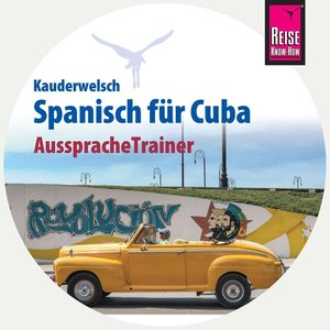 Reise Know-How AusspracheTrainer Spanisch für Cuba (Kauderwelsch