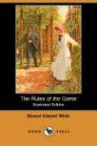 The Rules of the Game (Illustrated Edition) (Dodo Press)