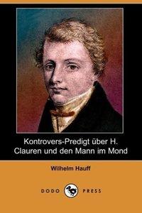 Kontrovers-Predigt Uber H. Clauren Und Den Mann Im Mond (Dodo Pr