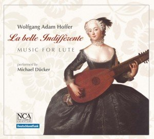 Hoffer: La belle Indifferente (Music for Lute)