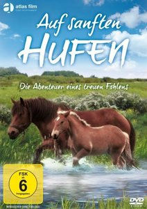 Auf sanften Hufen - Die Abenteuer eines treuen Fohlens