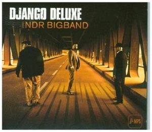 Django Deluxe/NDR Bigband;Driving