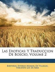 Las Eroticas: Y Traduccion De Boecio, Volume 2