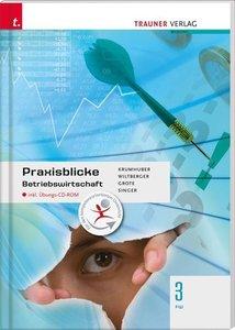 Praxisblicke - Betriebswirtschaft 3 FW inkl. Übungs-CD-ROM