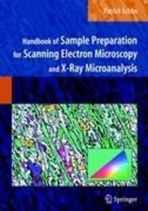 Handbook of Sample Preparation for Scanning Electron Microscopy