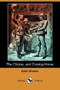 The Choice, and Coming Home (Dodo Press)