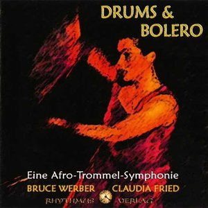Drums & Bolero - Eine Afro-Trommel-Symphonie