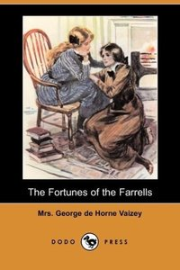 The Fortunes of the Farrells (Dodo Press)