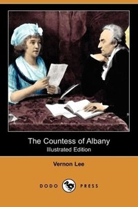 The Countess of Albany (Illustrated Edition) (Dodo Press)