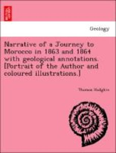 Narrative of a Journey to Morocco in 1863 and 1864 with geologic