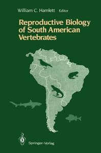 Reproductive Biology of South American Vertebrates