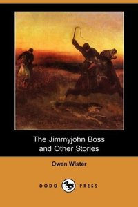 The Jimmyjohn Boss and Other Stories (Dodo Press)