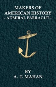 Makers of American History - Admiral Farragut