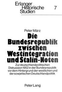 Die Bundesrepublik zwischen Westintegration und Stalin-Noten