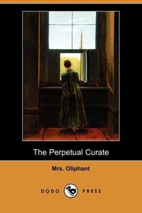 The Perpetual Curate (Dodo Press)